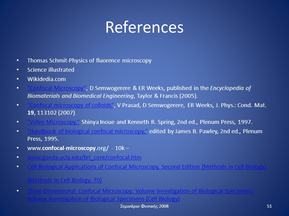 References Thomas Schmit-Physics of fluorence microscopy