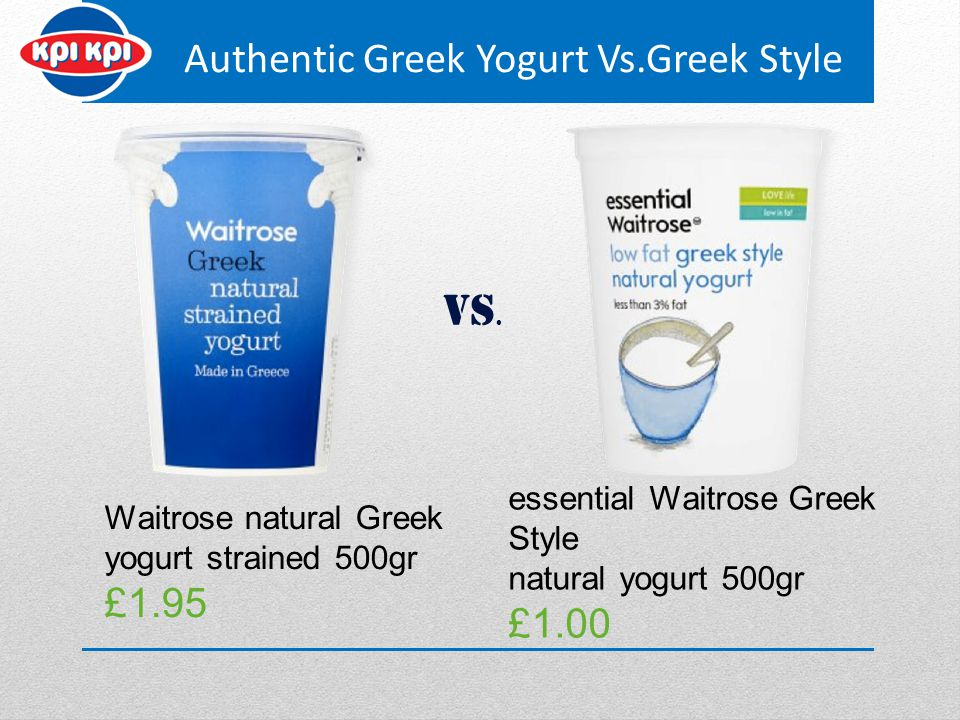 VS. Authentic Greek Yogurt Vs.Greek Style £1.95 £1.00