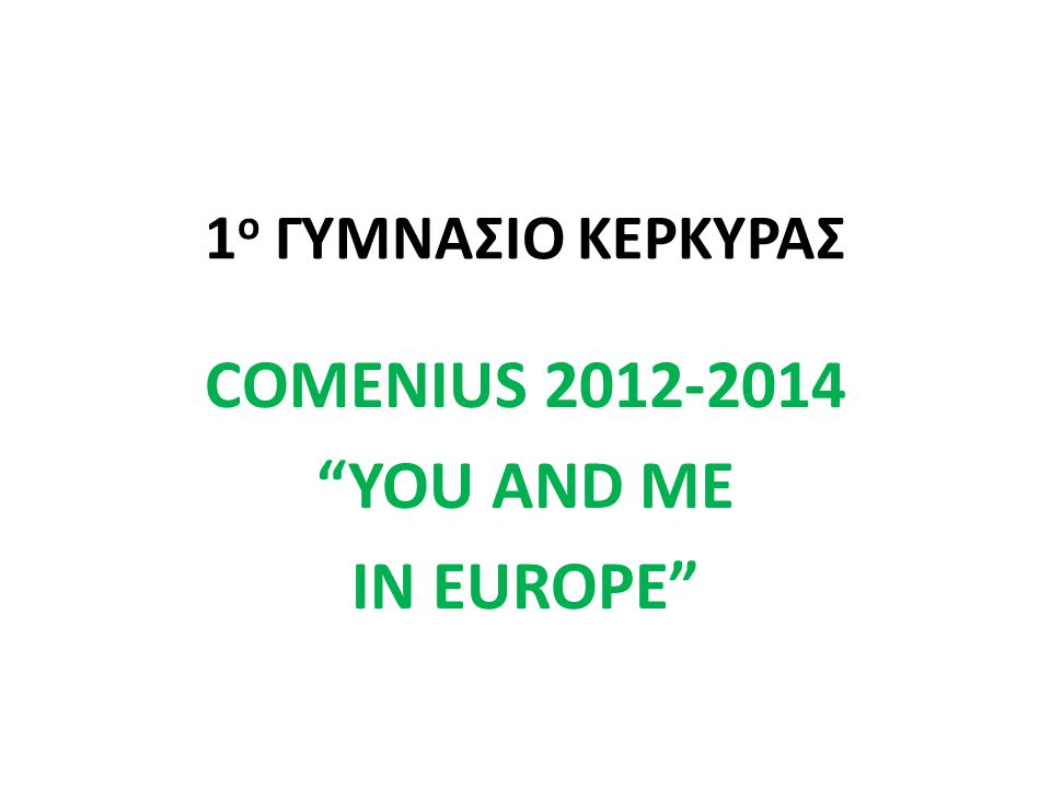 COMENIUS 2012-2014 YOU AND ME IN EUROPE
