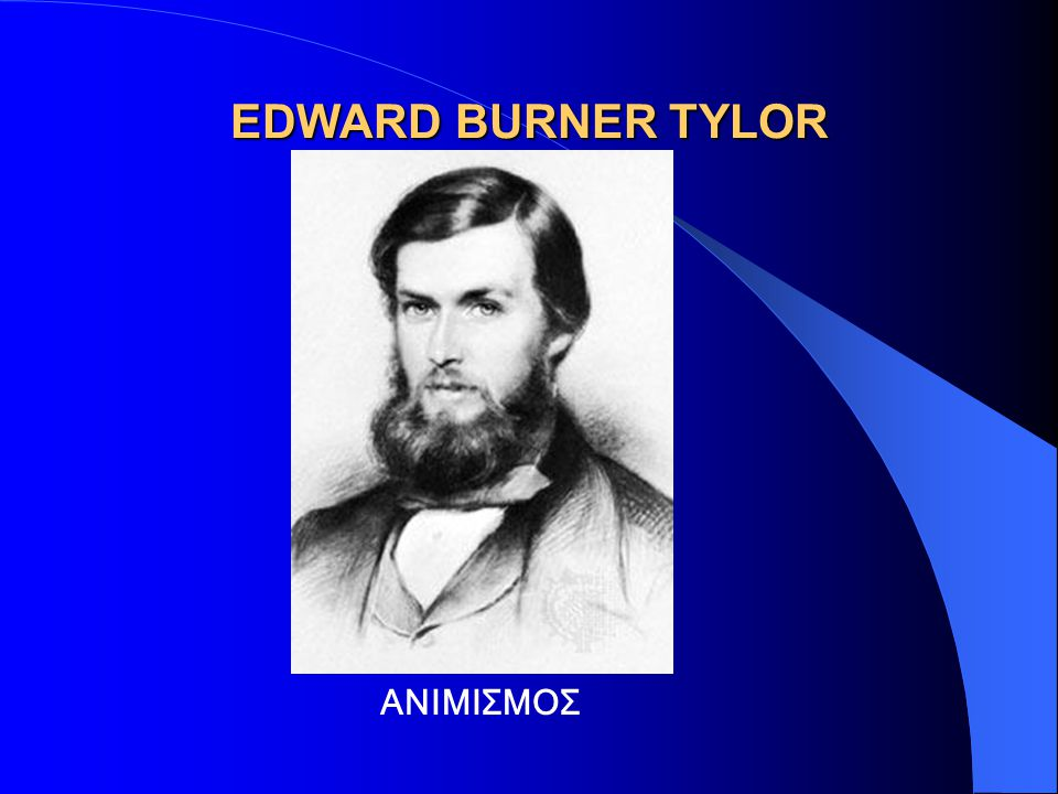 EDWARD BURNER TYLOR ΑΝΙΜΙΣΜΟΣ