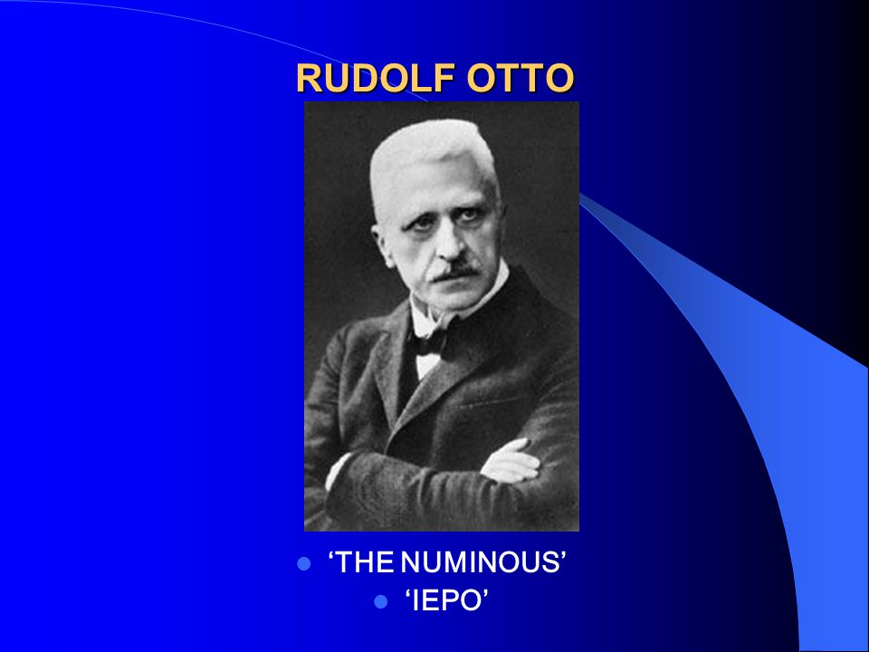 RUDOLF OTTO 'THE NUMINOUS' 'ΙΕΡΟ'