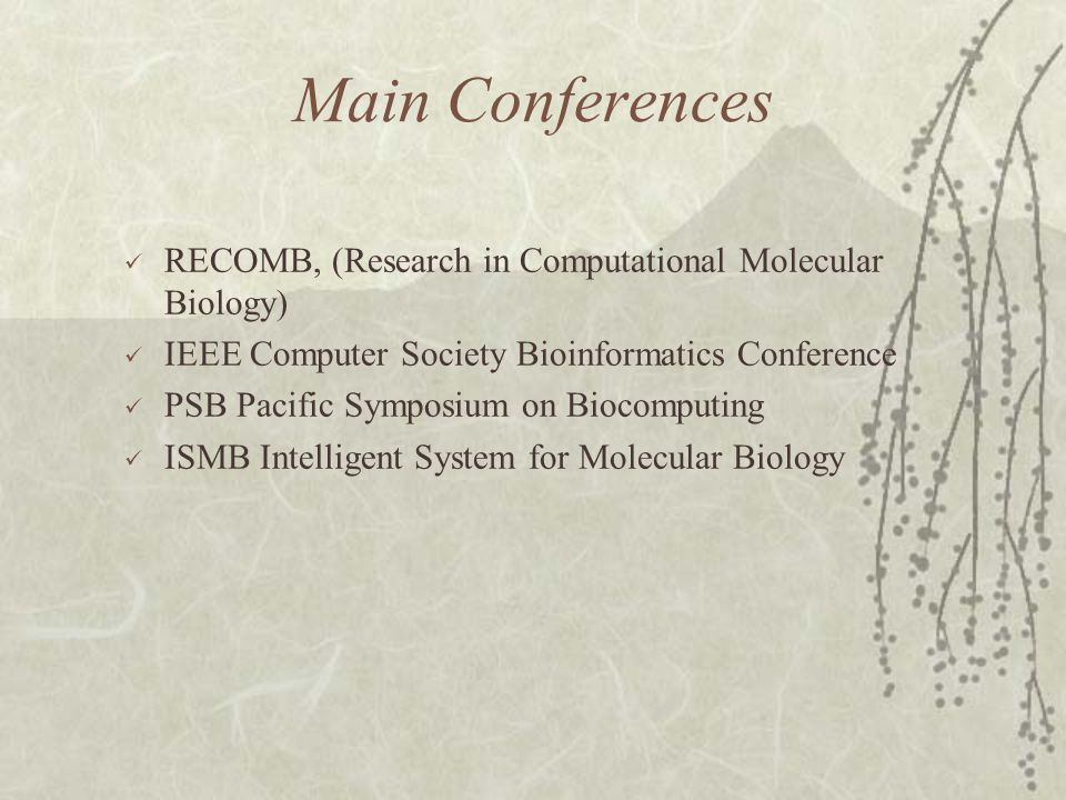 Main Conferences RECOMB, (Research in Computational Molecular Biology)