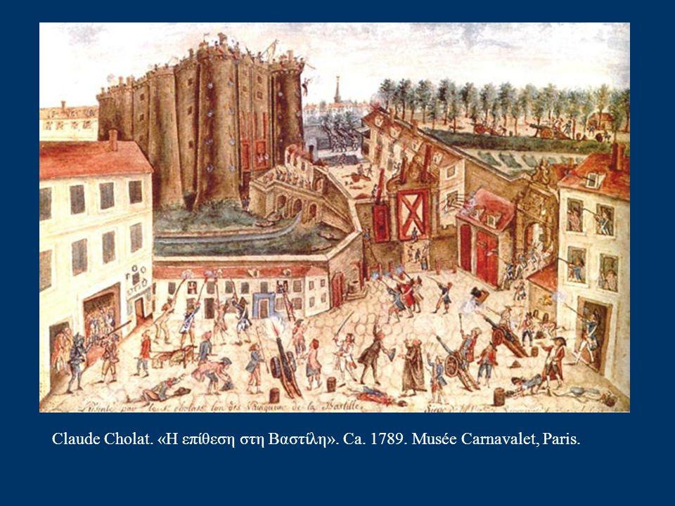 Claude Cholat. «Η επίθεση στη Βαστίλη». Ca. 1789