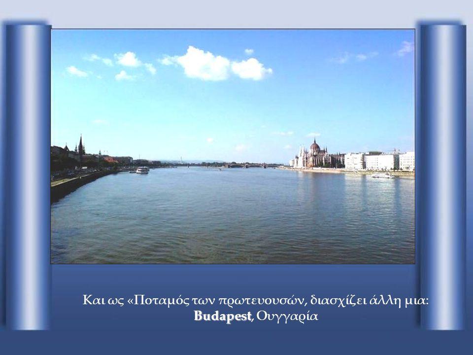 Και ως «Ποταμός των πρωτευουσών, διασχίζει άλλη μια: Budapest, Ουγγαρία