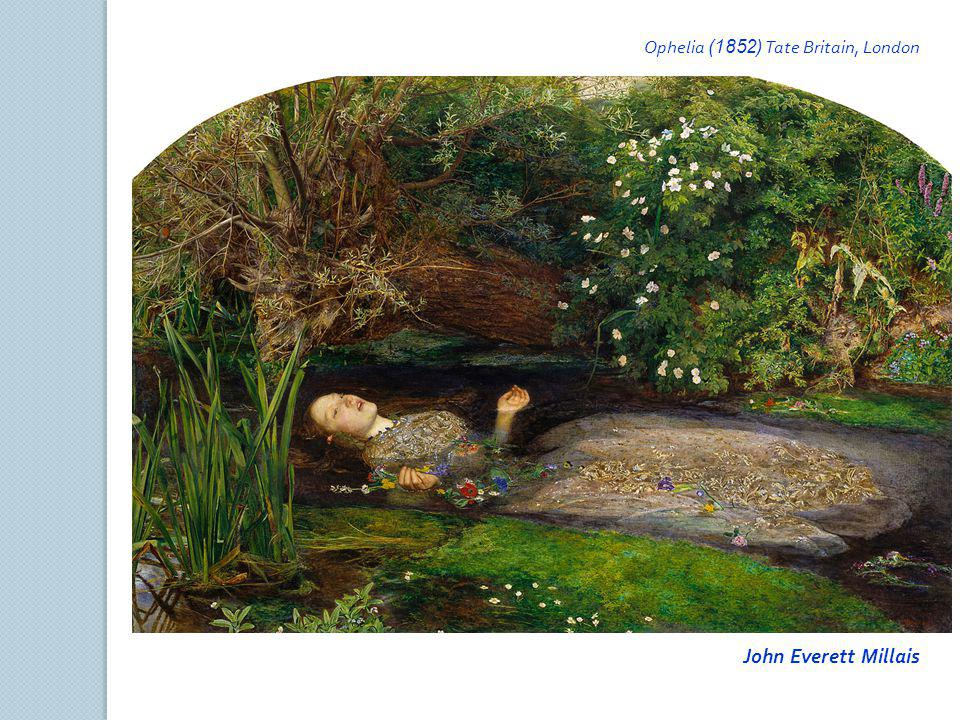 Ophelia (1852) Tate Britain, London