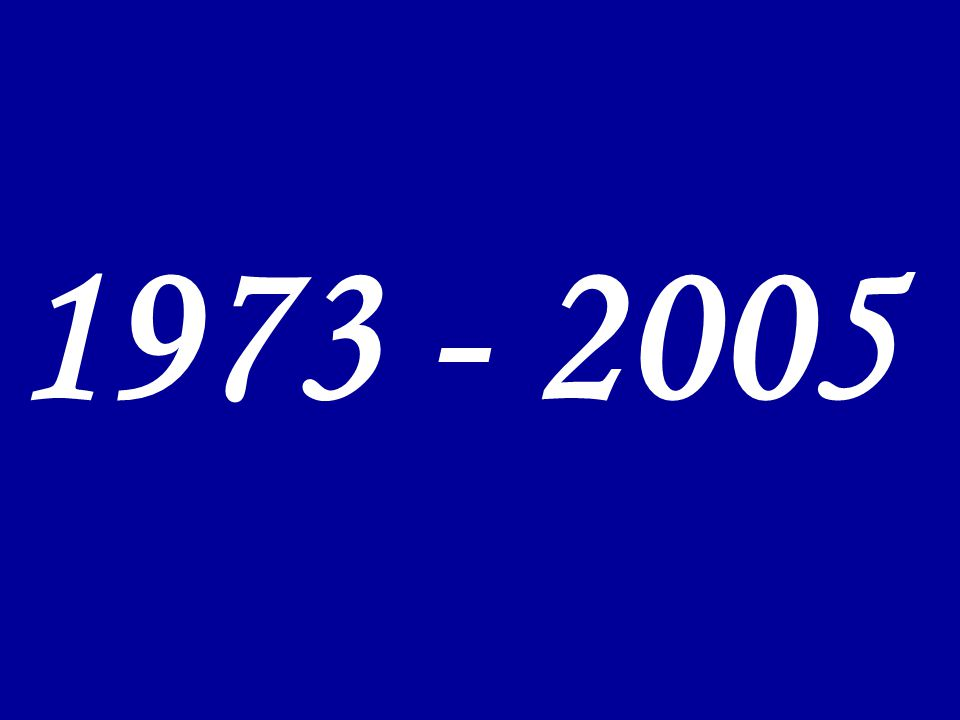 1973 - 2005
