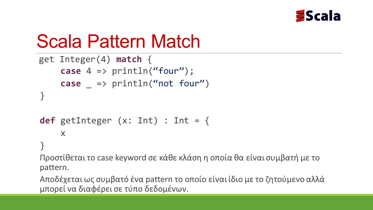 Scala Pattern Match get Integer(4) match {