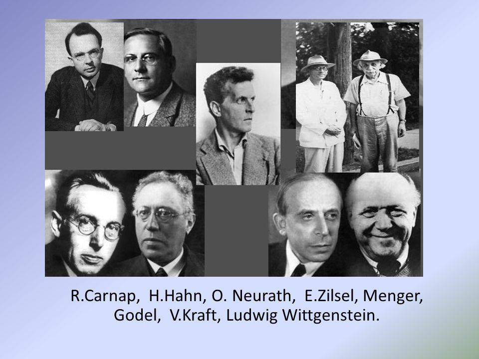 R. Carnap, H. Hahn, O. Neurath, E. Zilsel, Menger, Godel, V