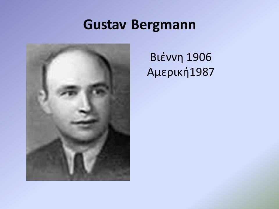 Gustav Bergmann Βιέννη 1906 Αμερική1987