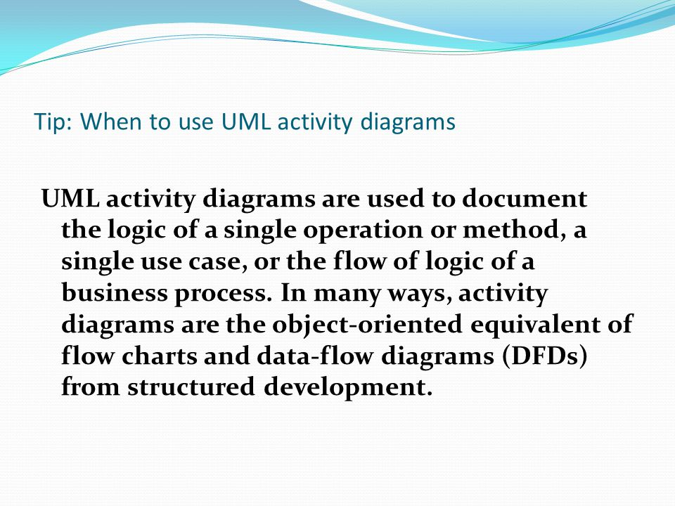Tip: When to use UML activity diagrams