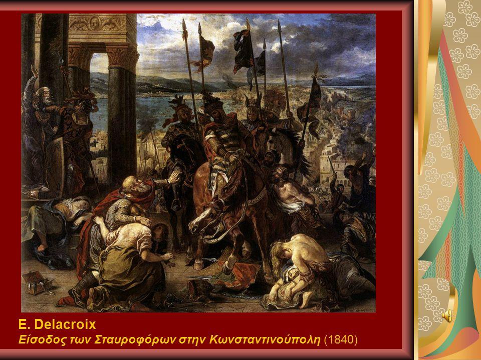 E. Delacroix Είσοδος των Σταυροφόρων στην Κωνσταντινούπολη (1840)
