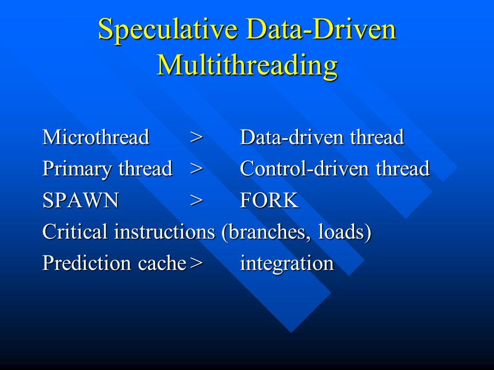 Speculative Data-Driven Multithreading