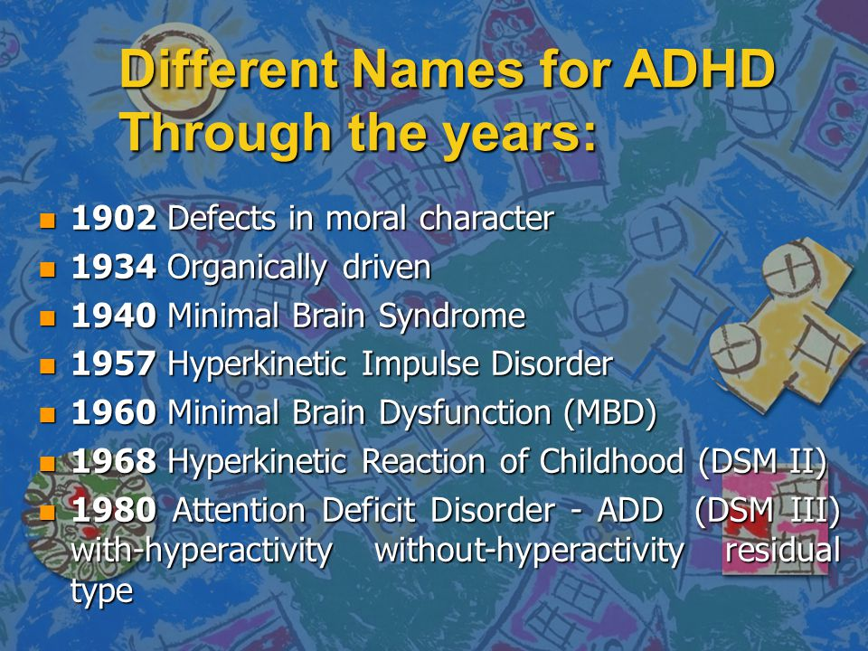 Different Names for ADHD Through the years: