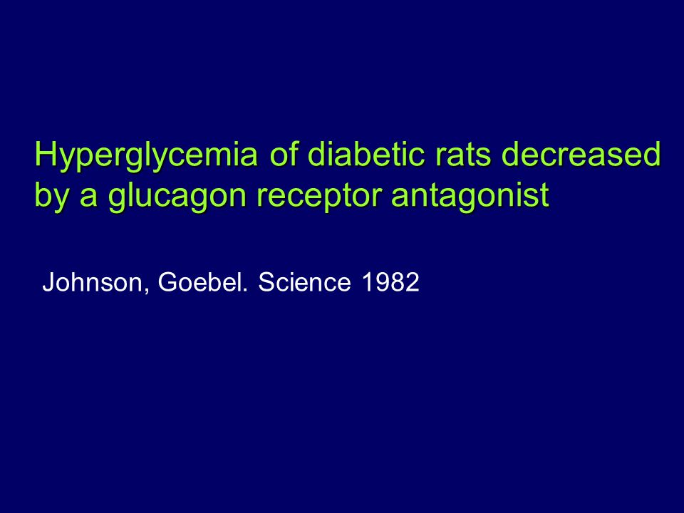 Hyperglycemia of diabetic rats decreased by a glucagon receptor antagonist