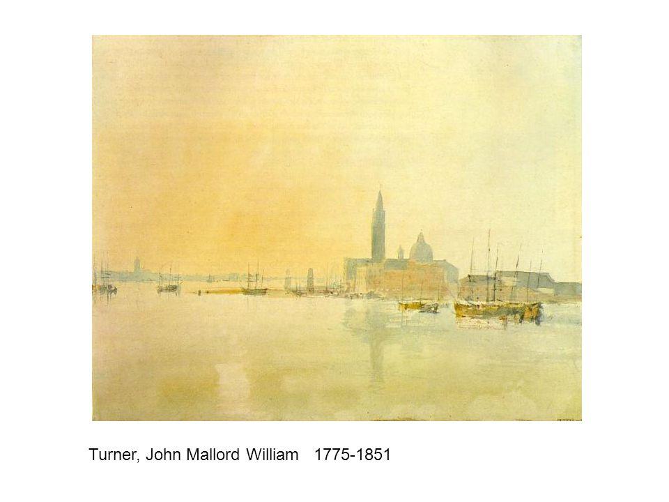 Turner, John Mallord William 1775-1851