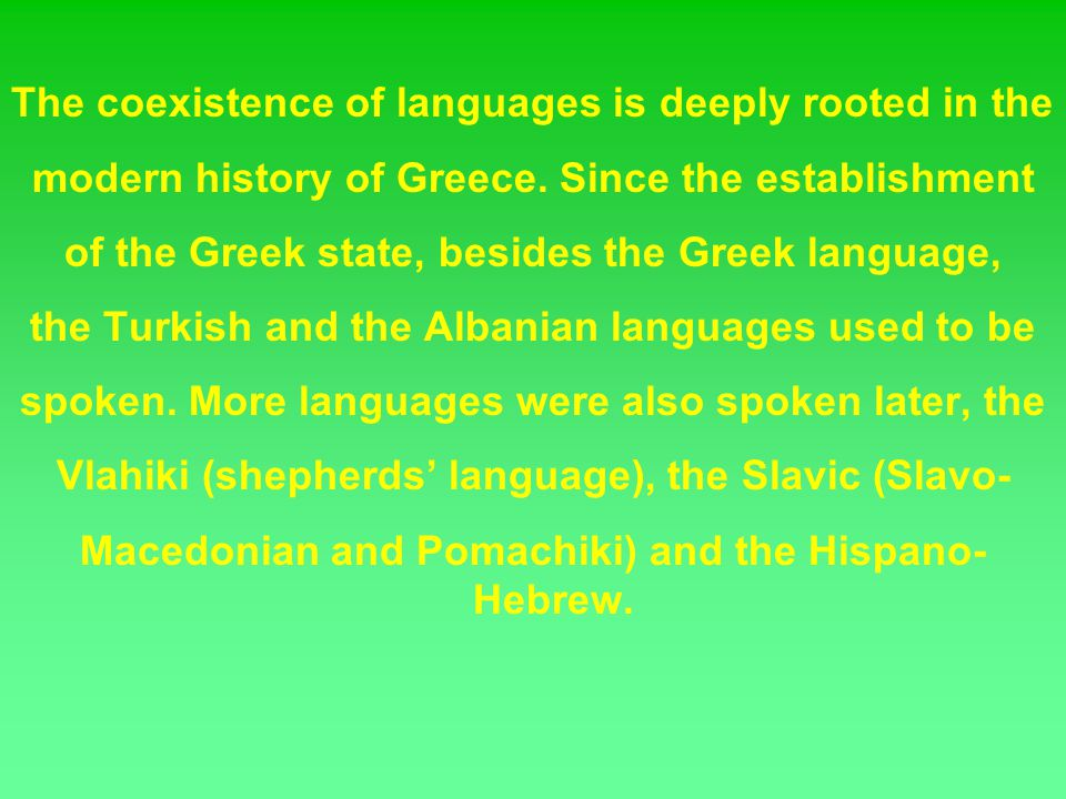 The coexistence of languages is deeply rooted in the
