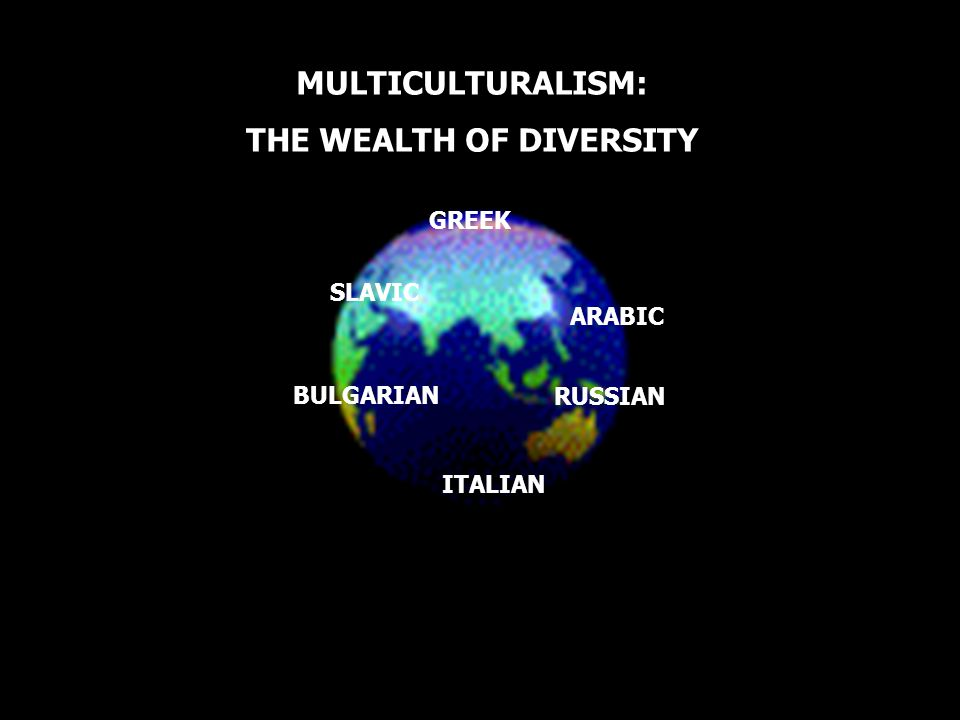 THE WEALTH OF DIVERSITY