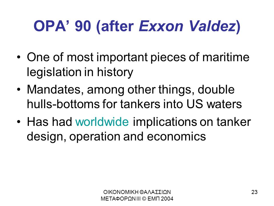 OPA' 90 (after Exxon Valdez)