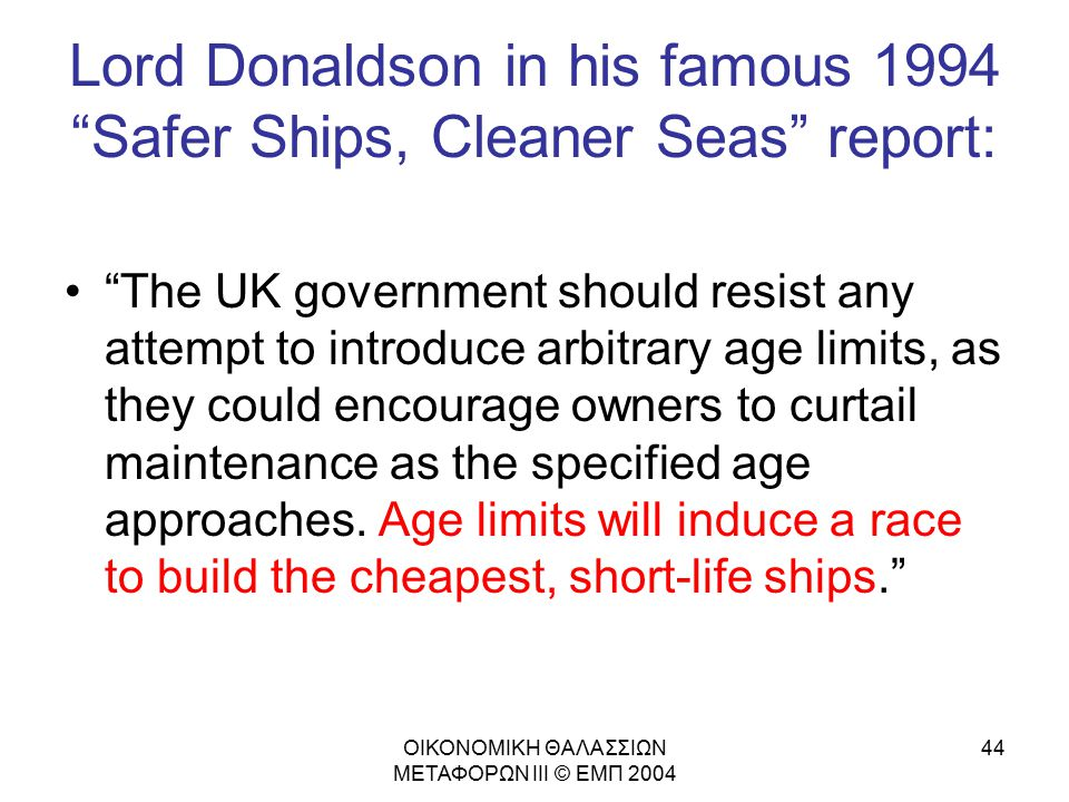 Lord Donaldson in his famous 1994 Safer Ships, Cleaner Seas report: