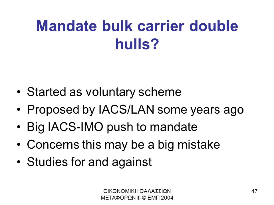 Mandate bulk carrier double hulls
