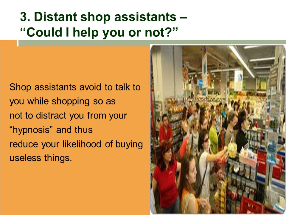 3. Distant shop assistants – Could I help you or not