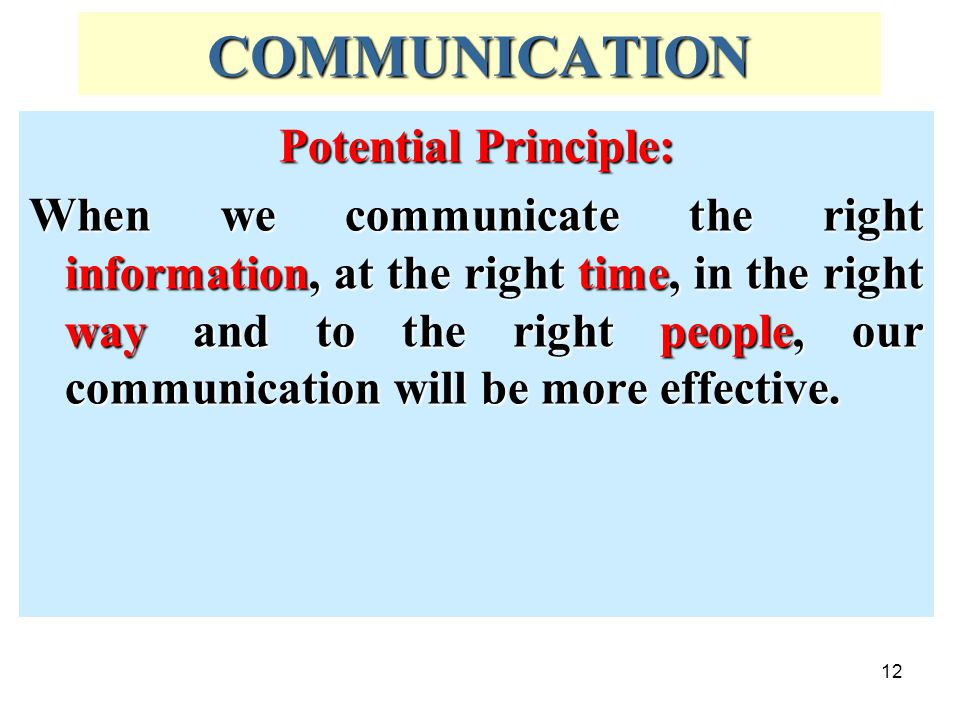COMMUNICATION Potential Principle: