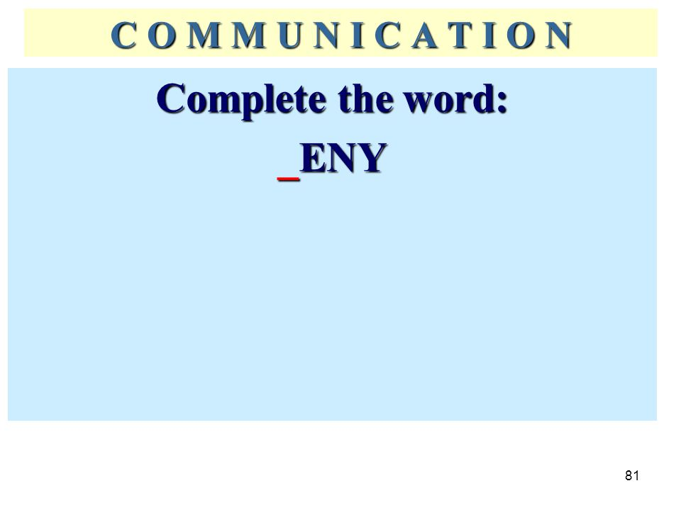 Complete the word: _ENY