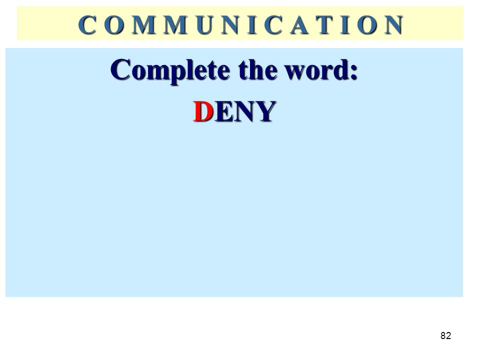 Complete the word: DENY