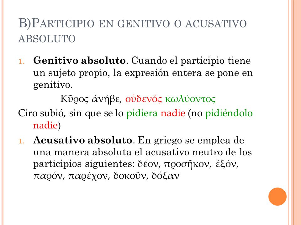 B)Participio en genitivo o acusativo absoluto