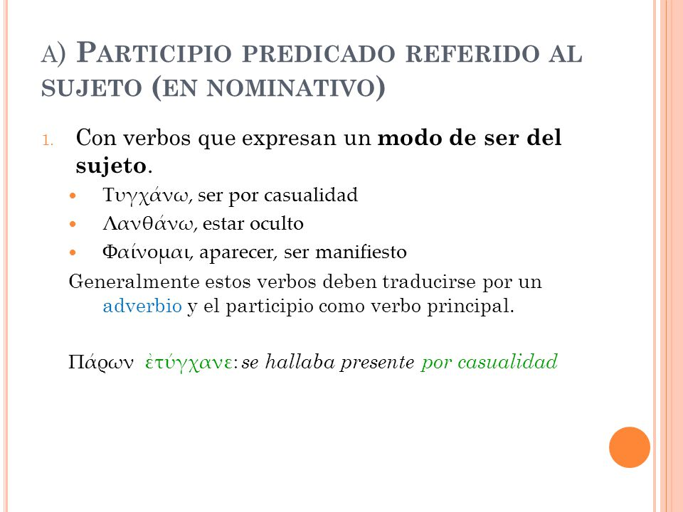 a) Participio predicado referido al sujeto (en nominativo)