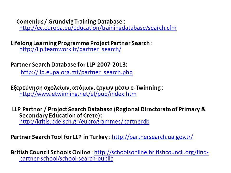 Comenius / Grundvig Training Database : http://ec. europa