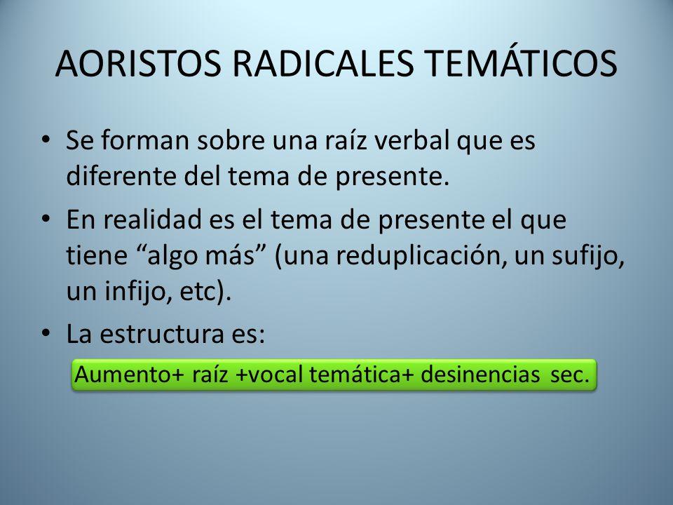 AORISTOS RADICALES TEMÁTICOS