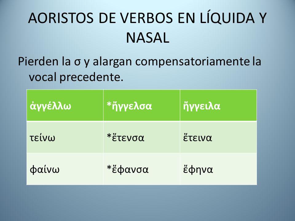 AORISTOS DE VERBOS EN LÍQUIDA Y NASAL