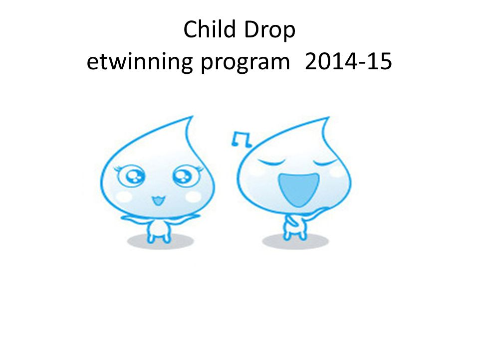 Child Drop etwinning program 2014-15