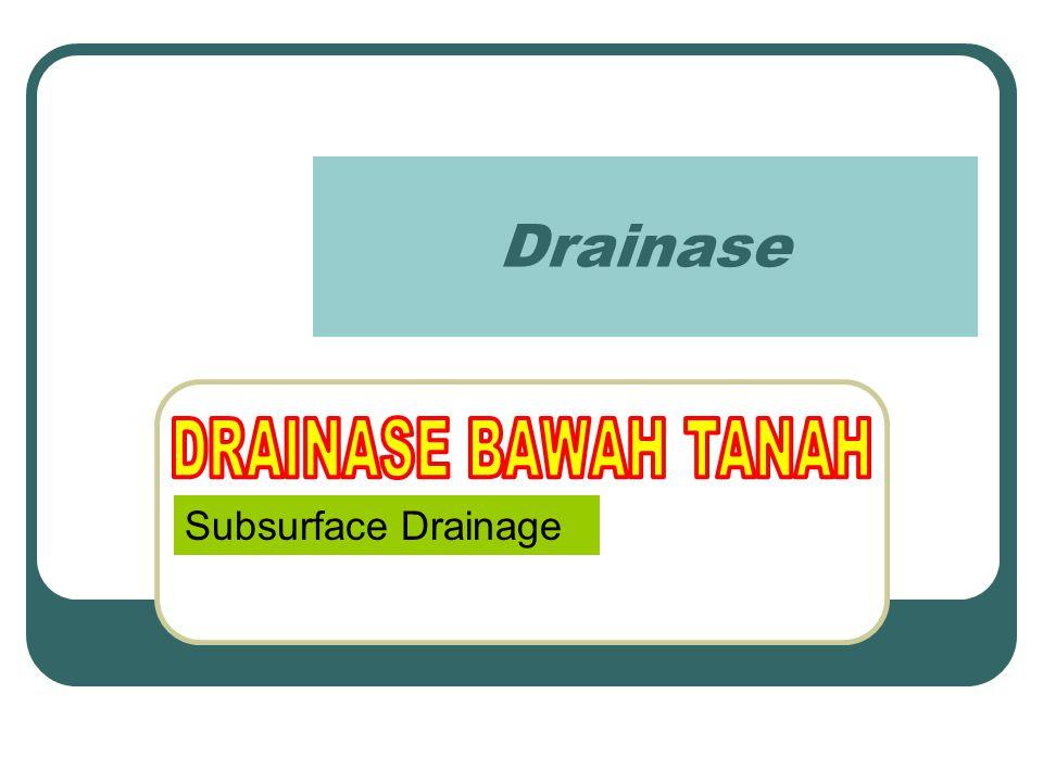 Drainase DRAINASE BAWAH TANAH Subsurface Drainage