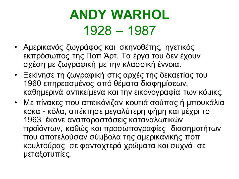 ANDY WARHOL 1928 – 1987