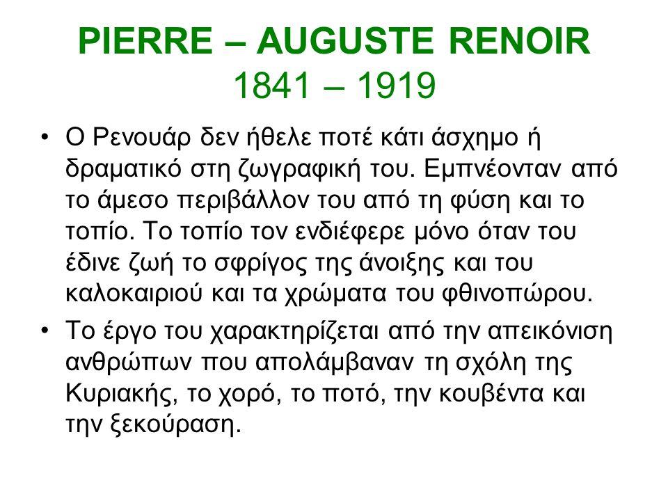 PIERRE – AUGUSTE RENOIR 1841 – 1919