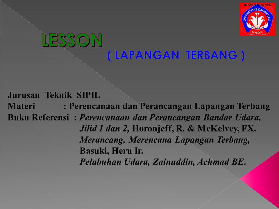 LESSON ( LAPANGAN TERBANG ) Jurusan Teknik SIPIL