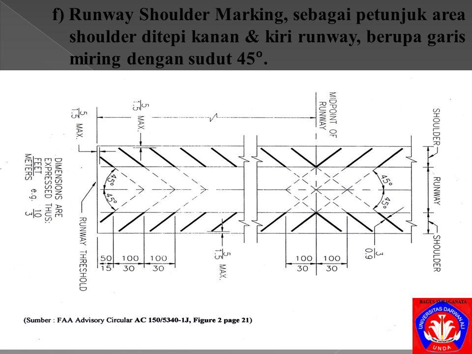 f) Runway Shoulder Marking, sebagai petunjuk area