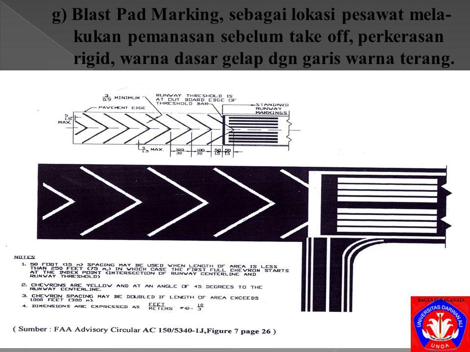 g) Blast Pad Marking, sebagai lokasi pesawat mela-