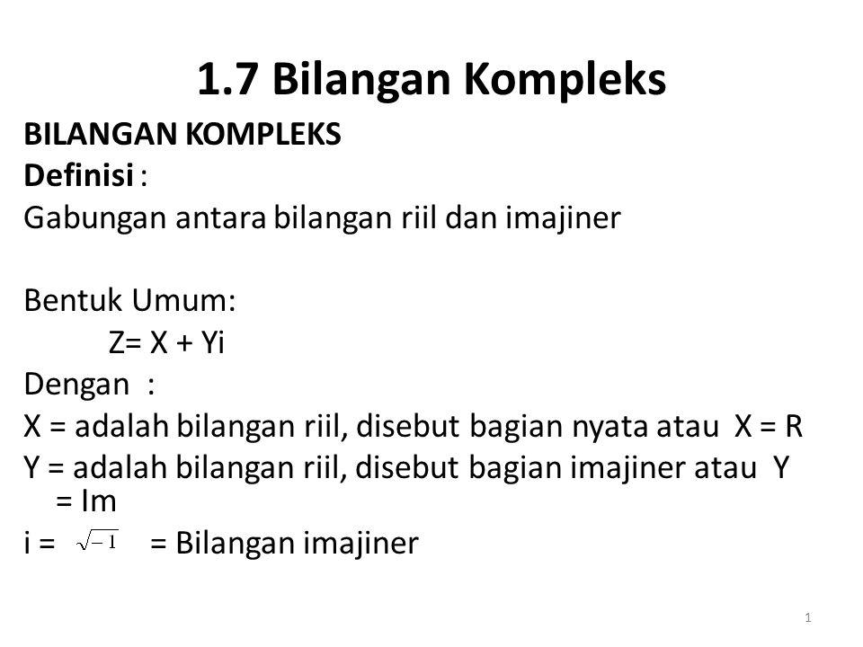 1.7 Bilangan Kompleks BILANGAN KOMPLEKS Definisi :