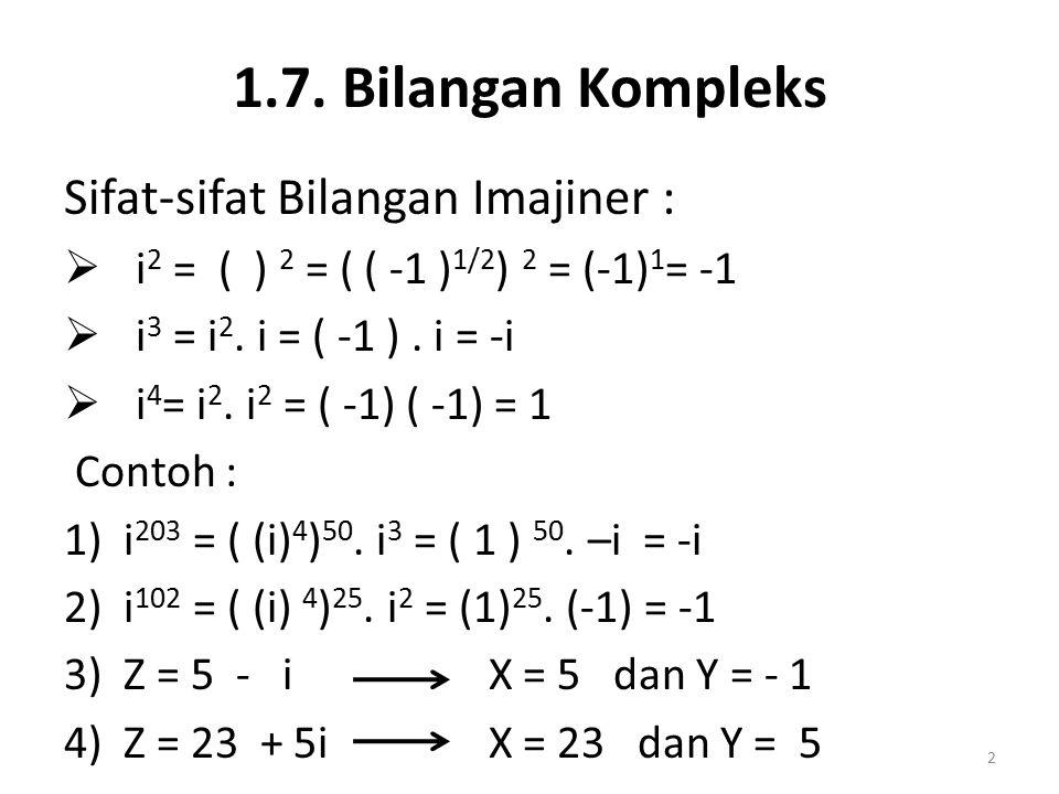 1.7. Bilangan Kompleks Sifat-sifat Bilangan Imajiner :