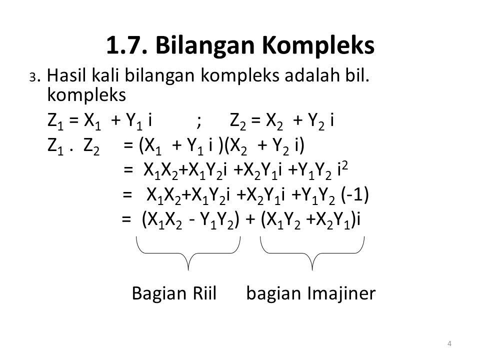 1.7. Bilangan Kompleks Z1 = X1 + Y1 i ; Z2 = X2 + Y2 i