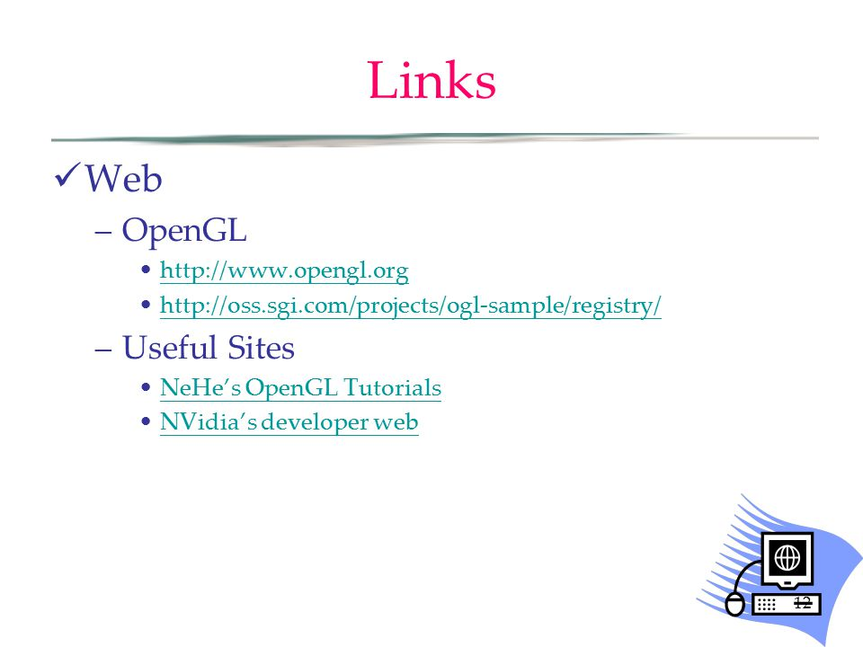 Links Web OpenGL Useful Sites http://www.opengl.org