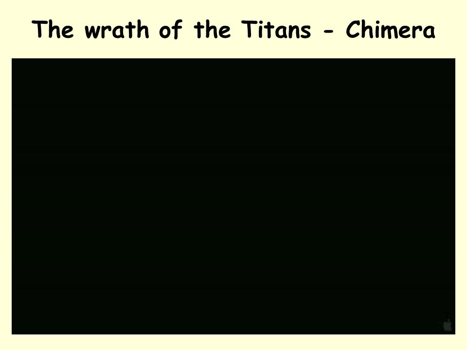 The wrath of the Titans - Chimera