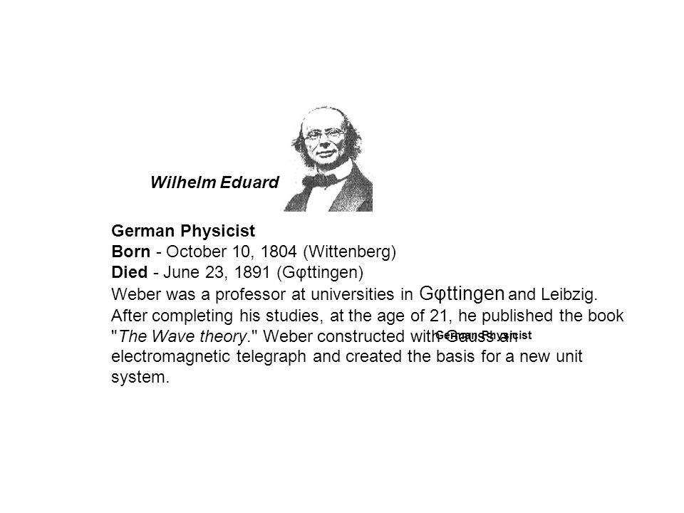 Born - October 10, 1804 (Wittenberg) Died - June 23, 1891 (Gφttingen)