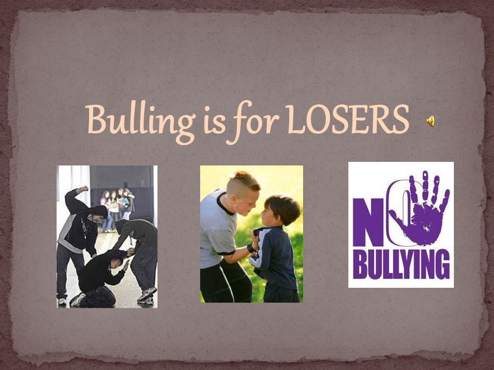 Bulling is for LOSERS