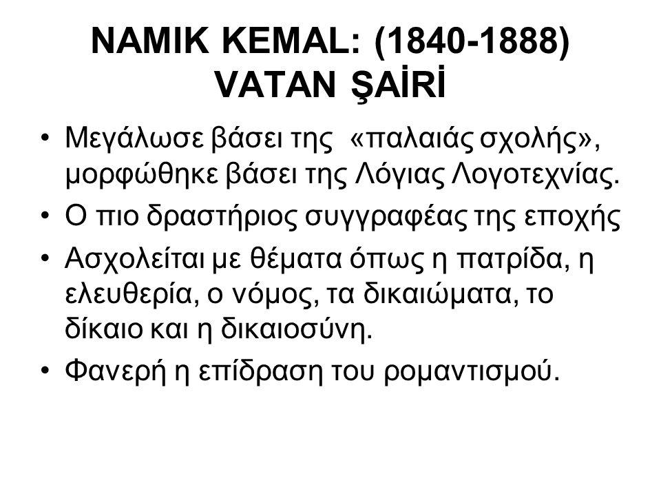 NAMIK KEMAL: (1840-1888) VATAΝ ŞAİRİ