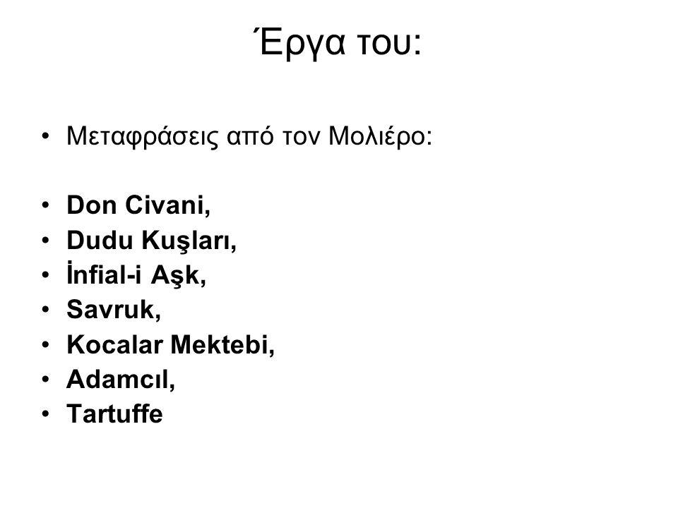 Έργα του: Μεταφράσεις από τον Μολιέρο: Don Civani, Dudu Kuşları,