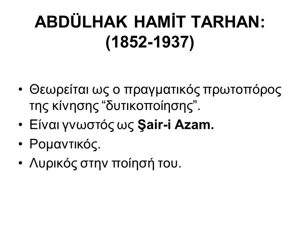 ABDÜLHAK HAMİT TARHAN: (1852-1937)